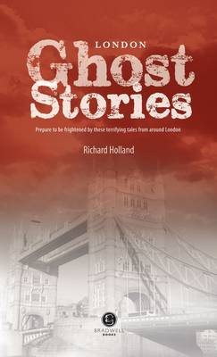 London Ghost Stories: Shiver Your Way Around London