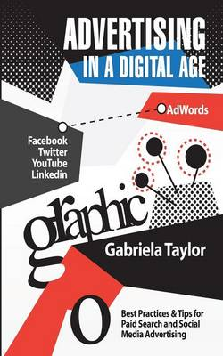 Advertising in a Digital Age: Best Practices & Tips for Paid Search and Social Media Advertising