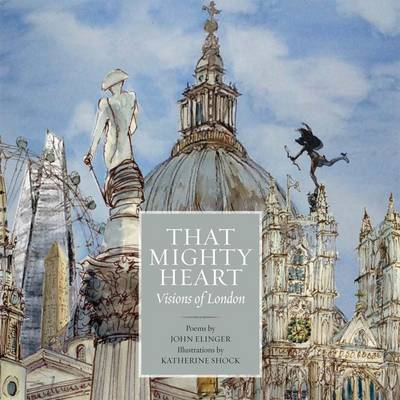 That Mighty Heart: Visions of London