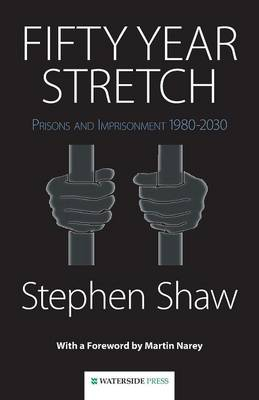 Fifty Year Stretch: Prisons and Imprisonment 1980-2030
