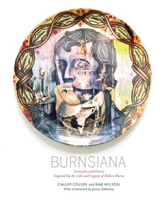 Burnsiana: Artworks and Poems Inspired by the Life and Legacy of Robert Burns