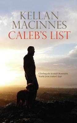 Caleb's List: Climbing the Mountains Visible from Arthur's Seat