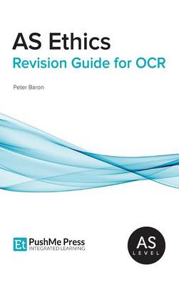AS Ethics Revision Guide for OCR