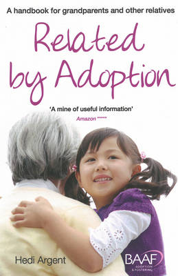 Related by Adoption: A Handbook for Grandparents and Other Relatives: 2014