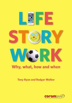 Life Story Work: Why, What, How and When
