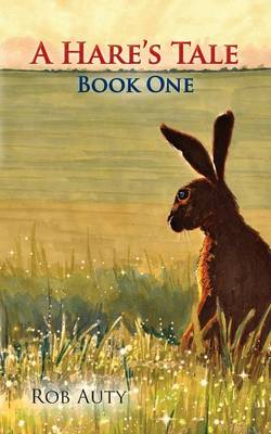 A Hare's Tale: Book 1