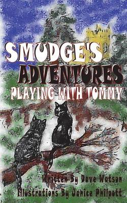 Smudge's Adventures: Playing with Tommy