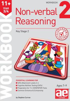 11+ Non-Verbal Reasoning Year 3/4 Workbook 2: Including Multiple Choice Test Technique