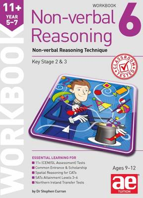 11+ Non-Verbal Reasoning Year 5-7 Workbook 6: Non-Verbal Reasoning Technique: 2015