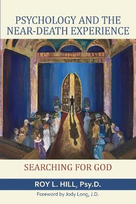 Psychology and the Near-Death Experience: Searching for God
