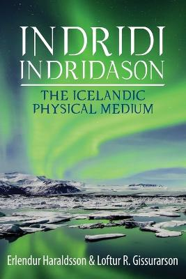 Indridi Indridason: The Icelandic Physical Medium: 2015