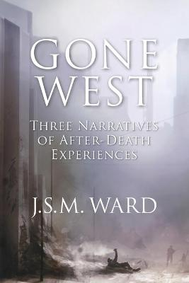 Gone West: Three Narratives of After-Death Experiences