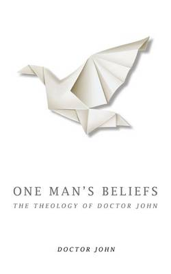 One Man's Beliefs: The Theology of Doctor John
