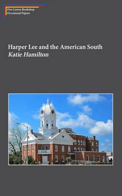 Harper Lee and the American South: White Liberalism and the Civil Rights Struggle in Harper Lee's Go Set a Watchman