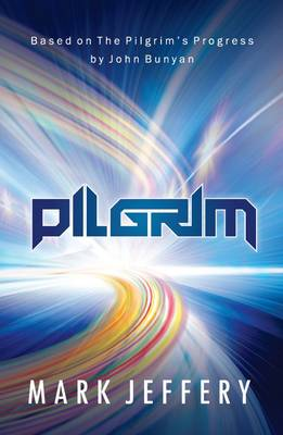 Pilgrim: Based on the Pilgrim's Progress by John Bunyan