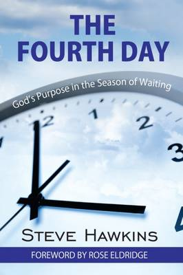 The Fourth Day: God's Purpose in the Season of Waiting