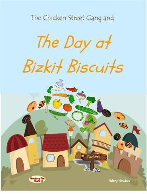 The Chicken Street Gang and the Day at Bizkit Biscuits