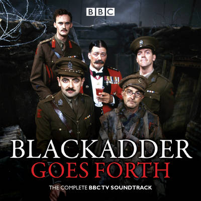 Blackadder Goes Forth: The Complete BBC TV Soundtrack