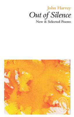 Out of Silence: New & Selected Poems