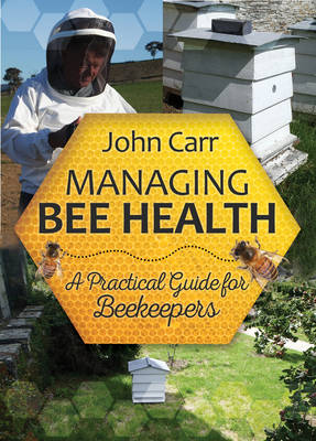 Managing Bee Health: A Practical Guide for Beekeepers