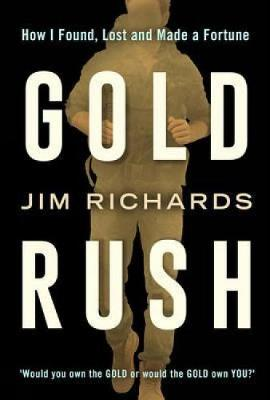 Gold Rush: How I Found, Lost and Made a Fortune