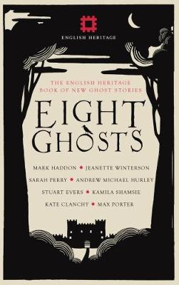 Eight Ghosts: The English Heritage Book of New Ghost Stories