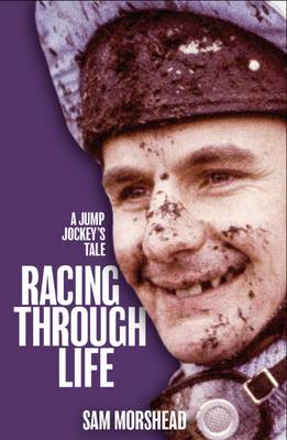 Racing Through Life: A Jump Jockey's Tale