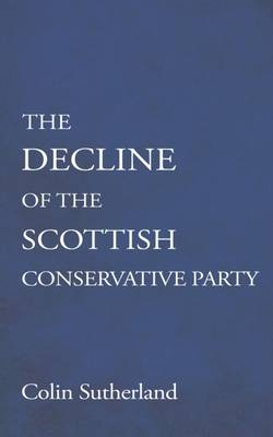 The Decline of the Scottish Conservative Party