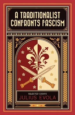 A Traditionalist Confronts Fascism