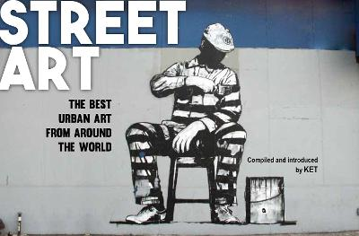 Street Art: The Best Urban Art from Around the World