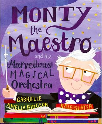 Monty the Maestro and His Marvellous Magical Orchestra: 1
