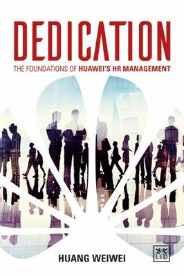 Dedication: The Foundations of Huawei's HR Management