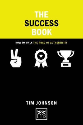 The Success Book: How to Walk the Road of Authenticity