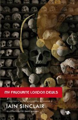 My Favourite London Devils: A Gazetteer of Encounters with Local Scribes, Elective Shamen & Unsponsored Keepers of the Sacred Flame
