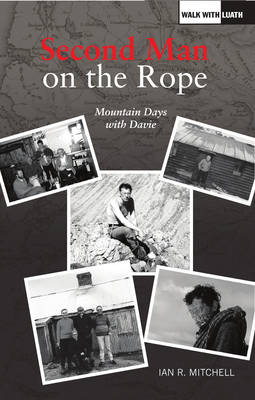 The Second Man on the Rope: Mountain Days with Davie