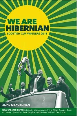 We are Hibernian: Scottish Cup Winners 2016