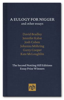A Eulogy for Nigger and Other Essays
