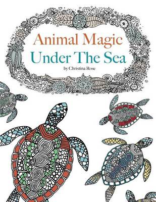 Animal Magic: Under the Sea. Anti-Stress Animal Art Therapy