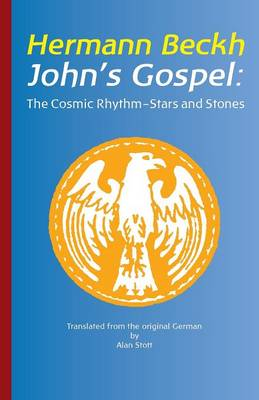 John's Gospel: The Cosmic Rhythm -Stars and Stones