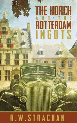 The Horch and the Rotterdam Ingots