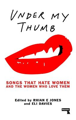 Under My Thumb: Songs that hate women...