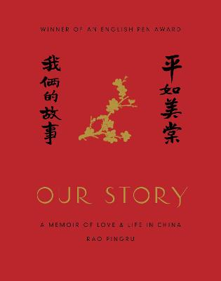 Our Story: A Memoir of Love and Life in China