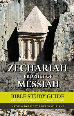 Zechariah: The Prophet of Messiah: Bible Study Guide
