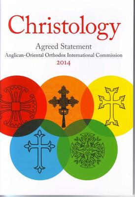 Christology: Agreed Statement by the Anglican-Oriental Orthodox International Commission: 2014