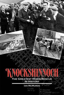 Knockshinnoch: The Greatest Mines Rescue in History