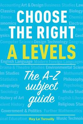 Choose the right A levels: The A-Z Subject Guide