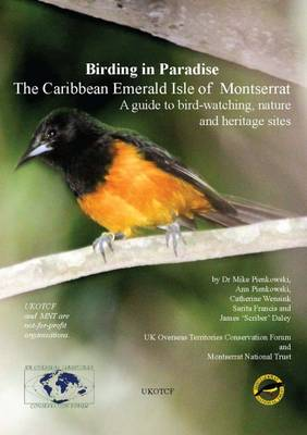 Birding in Paradise: The Caribean Emerald Isle of Montserrat: A Guide to Bird-Watching, Nature and Heritage Sites
