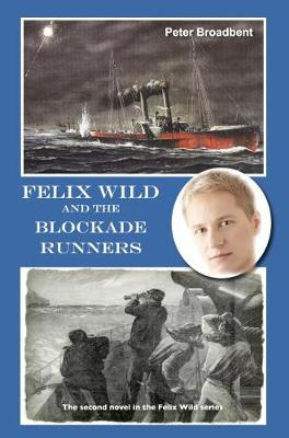 Felix Wild and the Blockade Runners