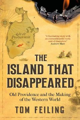 The Island That Disappeared: Old Providence and the Making of the Western World
