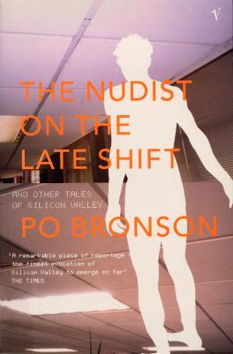 The Nudist On The Lateshift: and Other Tales of Silicon Valley